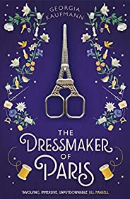 The Dressmaker of Paris: 'A story of loss and escape, redemption and forgiveness. Fans of Lucinda Riley wi
