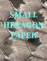 SMALL HEXAGON PAPER: Small hexagon Paper NOTEBOOK: HIGH QUALITY WHITE PAPER 120 PAGES 8.5X11