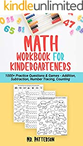 Math Workbook for Kindergarteners: 1000+ Practice Questions & Games - Addition, Subtraction, Number Tracing, Counting | Homeschooling Worksheets (Ages 4-6) (English Edition)