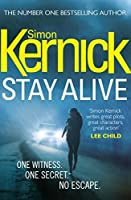 Stay Alive: One Witness. One Secret. No Escape. by Simon Kernick(2014-08-05)