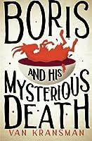 Boris and His Mysterious Death (The Boris Chronicles)