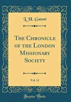 The Chronicle of the London Missionary Society, Vol. 11 (Classic Reprint)