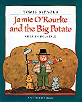 Jamie O'Rourke and the Big Potato by Tomie dePaola(1997-01-27)