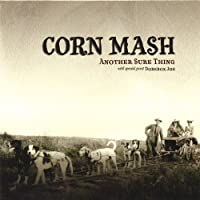 Another Sure Thing by Corn Mash (2005-05-03)