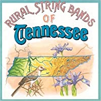 Rural Tennessee String Bands by Various Artists (1997-04-22)