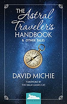 The Astral Traveler's Handbook & Other Tales (Bedtime Buddha 1) by [Michie, David]