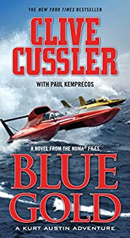 Blue Gold: A novel from the NUMA Files (NUMA Files series Book 2) by [Cussler, Clive]