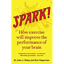 Spark: How exercise will improve the performance of your brain
