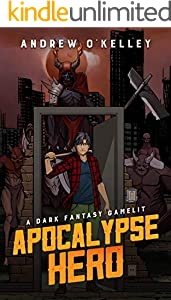 Apocalypse Hero: A Dark Fantasy Gamelit (The Adventures of Dan Book 1) (English Edition)