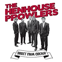 Direct From Chicago by Henhouse Prowlers (2012-05-03)