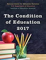The Condition of Education 2017
