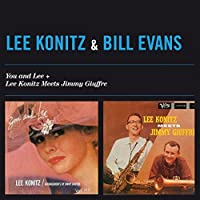 You And Lee + Lee Knotiz Meets Jimmy Giuffre by Lee & Evans, Bill Konitz
