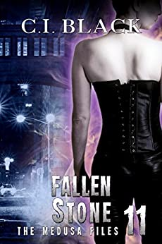 The Medusa Files, Case 11: Fallen Stone by [Black, C.I.]