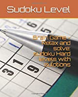 Brain Game - Relax and solve: sudoku Hard levels with sulotions