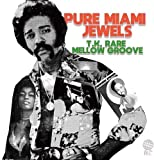 PURE MIAMI JEWELS : T.K. RARE MELLOW GROOVE [日本独自企画盤・名盤1000円]