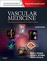Vascular Medicine: A Companion to Braunwald's Heart Disease: Expert Consult - Online and Print, 2e