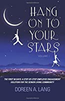 Hang on to Your Stars: The First 90 Days: A Step-By-Step Employee Engagement Solution for the Senior Living Community