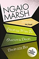 Death in a White Tie; Overture to Death and Death at the Bar by Ngaio MARSH(1905-07-01)