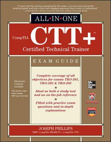 Download CompTIA CTT+ Certified Technical Trainer All-in-One Exam Guide 0071771166