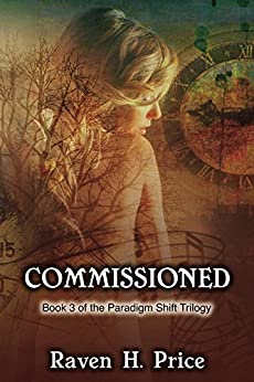 [Price, Raven H.]のCommissioned (The Paradigm Shift Trilogy Book 3) (English Edition)