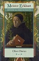 Meister Eckhart: Mystical Theologian
