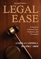 Legal Ease: A Guide to Criminal Law, Evidence, and Procedure