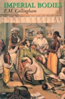 Imperial Bodies: The Physical Experience of the Raj, c.1800-1947 by E. M. Collingham(2001-07-05)