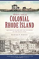Historic Tales of Colonial Rhode Island: Aquidneck Island and the Founding of the Ocean State (American Chronicles)