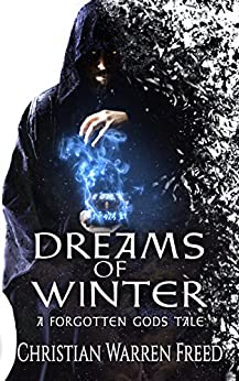 Dreams of Winter: A Forgotten Gods Tale by [Freed, Christian Warren]