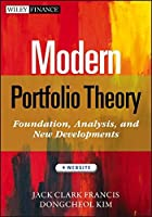 Modern Portfolio Theory, Website: Foundations, Analysis, and New Developments by Jack Clark Francis Dongcheol Kim(2013-01-22)