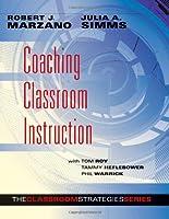 Coaching Classroom Instruction (Classroom Strategies)