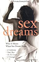Sex Dreams: What It Means to Dream About a Celebrity Your Boss an Ex-Lover a Stranger