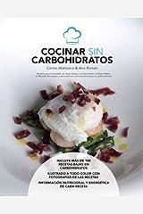 Cocinar sin carbohidratos : recetas para la Isodieta, dieta Dukan, dieta Paleo, dieta Atkins : método Montignac y otros planes nutricionales bajos en carbohidratos Paperback