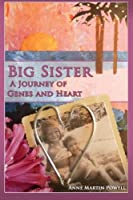 Big Sister: A Journey of Genes & Heart