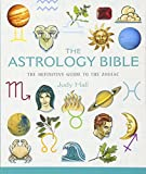 The Astrology Bible: The Definitive Guide To The Zodiac (Mind Body Spirit Bibles) 画像