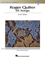 Roger Quilter: 55 Songs: Low Voice The Vocal Library by Richard Walters(2003-08-01)