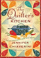 The Quilter's Kitchen: An Elm Creek Quilts Novel with Recipes (13) (The Elm Creek Quilts)