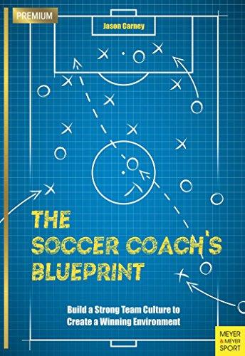 The Soccer Coach's Blueprint: ...