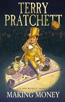 Making Money: (Discworld Novel 36) (Discworld series) by [Pratchett, Terry]