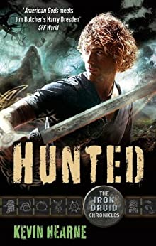 Hunted: The Iron Druid Chronicles by [Hearne, Kevin]