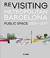 Re-visiting Metropolitan Barcelona: Public Space 2013-2017