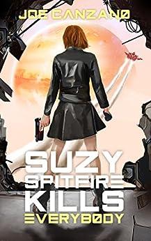 Suzy Spitfire Kills Everybody by [Canzano, Joe]