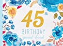 45th Birthday Guest Book: Blue Floral Watercolor Guestbook (Elegant Celebrations)