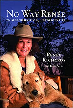 No Way Renee: The Second Half of My Notorious Life by [Richards, Renee]