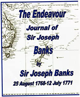 The Endeavour Journal of Sir Joseph Banks by [Sir Joseph Banks ]