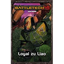 BattleTech Legenden 37: Loyal zu Liao (German Edition)