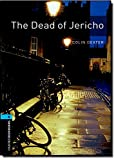 The Oxford Bookworms Library: Stage 5: The Dead of Jericho: 1800 Headwords (Oxford Bookworms ELT)