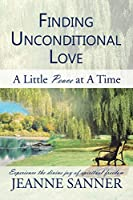 Finding Unconditional Love: A Little Peace at A Time