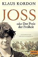 Joss oder Der Preis der Freiheit: Historischer Abenteuerroman