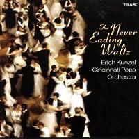 The Never-Ending Waltz by Erich Kunzel/Cincinnati Pops Orch. (2006-10-24)